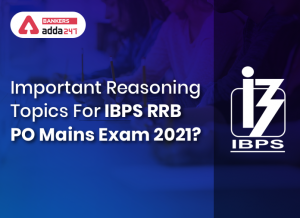 Important Reasoning Topics For IBPS RRB PO Mains Exam 2021_50.1