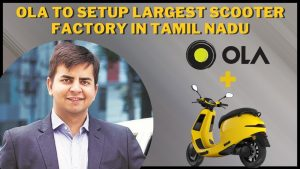 Ola to set up world's largest scooter factory in Tamil Nadu_50.1