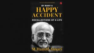 'By Many a Happy Accident: Recollections of a Life' authored by M Hamid Ansari_50.1