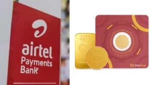 Airtel Payments Bank launches Digigold_50.1