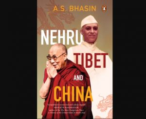 """A book title """"Nehru, Tibet and China"""" authored by Avtar Singh Bhasin_50.1"""