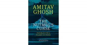Amitav Ghosh's new book 'The Nutmeg's Curse'_50.1