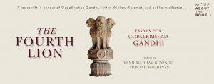 A book titled 'The Fourth Lion: Essays for Gopalkrishna Gandhi'_50.1