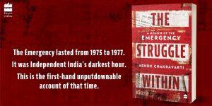The Struggle Within: A Memoir of the Emergency authored by Ashok Chakravarti_50.1