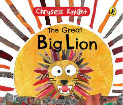 """A book titled """"The Great Big Lion"""" written by child prodigy Knight_50.1"""