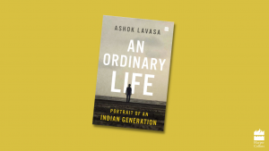 A book title 'An Ordinary Life: Portrait of an Indian Generation' by Ashok Lavasa_50.1