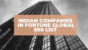 7 Indian Companies Feature in Fortune Global 500 list for 2021_50.1