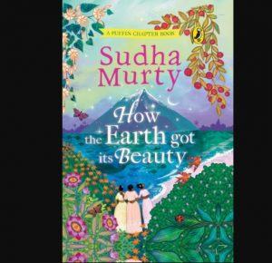 """A book title """"How the Earth Got Its Beauty"""" authored by Sudha Murty_50.1"""