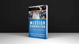 "A book ""Mission Domination: An Unfinished Quest"" by Boria Majumdar & Kushan Sarkar_50.1"