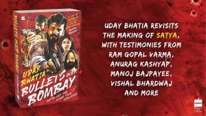 """A book """"Bullets Over Bombay: Satya and the Hindi Film Gangster"""" by Uday Bhatia_50.1"""