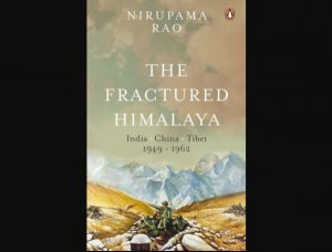 """A book title """"The Fractured Himalaya"""" authored by Nirupama Rao_50.1"""